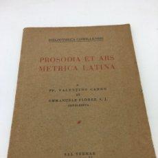 Libros: PROSODIA ET ARS METRICA LATINA, PP.VALENTINO CARRO ET ENMANUELE FLOREZ S.J.. Lote 173020207