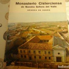 Libros: MONASTERIO CISTERCIENSE DE NUESTRA SEÑORA DEL VALLE. Lote 173040410