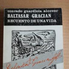 Libros: BALTASAR GRACIAN RECUENTO DE UNA VIDA - COLECCION ARAGON Nº49. Lote 173154933