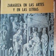Libros: ZARAGOZA EN LAS ARTES Y EN LAS LETRAS - COLECCION ARAGON Nº31. Lote 173155717