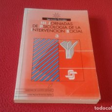 Libros: LIBRO MINISTERIO DE ASUNTOS SOCIALES III JORNADAS PSICOLOGÍA LA INTERVENCIÓN SOCIAL 3 1993 VER FOTOS. Lote 173183264