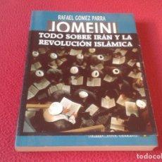 Libros: LIBRO JOMEINI EL PROFETA DE LA GUERRA RAFAEL GÓMEZ PARRA EDICIONES B IRÁN REVOLUCIÓN ISLÁMICA 1989 . Lote 173247334