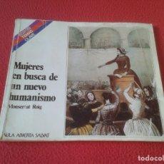 Libros: LIBRO AULA ABIERTA SALVAT MUJERES EN BUSCA DE UN NUEVO HUMANISMO MONTSERRAT ROIG 1981 64 PÁGINAS VER. Lote 173366203