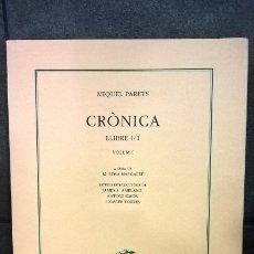 Libros: CRONICA LLIBRE I/1. VOLUM I. A CURA DE M. ROSA MARGALEF. MIQUEL PARETS. BARCINO 2011. EN CATALAN.. Lote 173373493