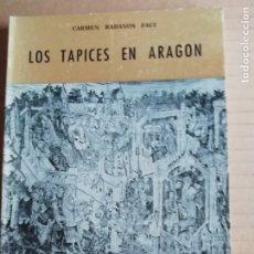 Libros: LOS TAPICES EN ARAGON - COLECCION ARAGON Nº15. Lote 173379744