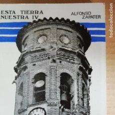 Libros: ESTA TIERRA NUESTRA IV - ALFONSO ZAPATER -COLECCION ARAGON Nº61. Lote 173379989