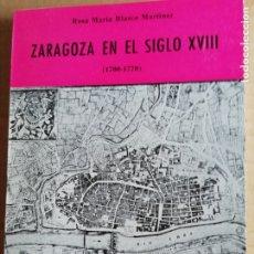 Libros: ZARAGOZA EN EL SIGLO XVIII -COLECCION ARAGON Nº6. Lote 173380188