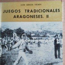 Libros: JUEGOS TRADICIONALES ARAGONESES II -COLECCION ARAGON Nº20. Lote 173380379