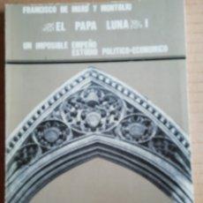 Libros: EL PAPA LUNA I -COLECCION ARAGON Nº72. Lote 173381237