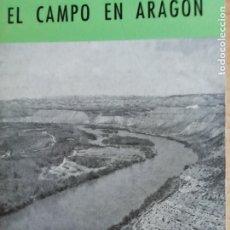 Libros: EL CAMPO EN ARAGON -COLECCION ARAGON Nº9. Lote 173381730