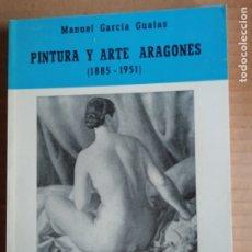 Libros: PINTURA Y ARTE ARAGONES (1885-1951) -COLECCION ARAGON Nº3. Lote 173381933