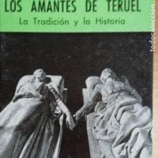 Libros: LOS AMANTES DE TERUEL LA TRADICION Y LA HISTORIA -COLECCION ARAGON Nº42. Lote 173382007