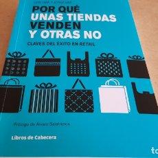 Libros: POR QUÉ UNAS TIENDAS VENDEN Y OTRAS NO / CLAVES DEL ÉXITO EN RETAIL / LIBRO NUEVO / FIRMADO.. Lote 173387990