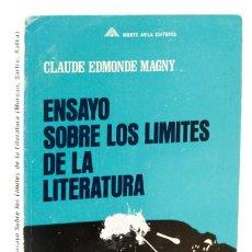 Libros: MAGNY, CLAUDE E.: ENSAYO SOBRE LOS LÍMITES DE LA LITERATURA (MONTE ÁVILA) (CB). Lote 173424225