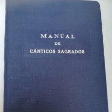 Libros: MANUAL DE CÁNTICOS SAGRADOS IMPRESOS F. FERRANDO XALENCIA, 1948.TAPA DURA TELA EDITORIAL. Lote 173932644