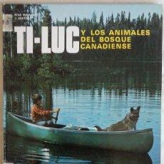 Libros: TI-LUC Y LOS ANIMALES DEL BOSQUE CANADIENSE - FERNAN NATHAN. Lote 174143260