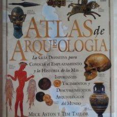Libros: ATLAS DE ARQUEOLOGÍA - MICK ASTON Y TIM TAYLOR. Lote 174143290