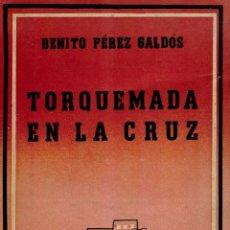 Libros: TORQUEMADA EN LA CRUZ - BENITO PÉREZ GALDÓS. Lote 174144294