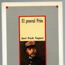 Libros: EL GENERAL PRIM - JOSÉ POCH NOGUER. Lote 174145352