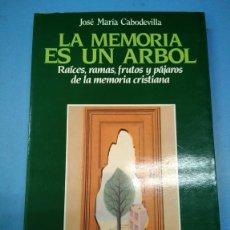 Libros: LA MEMORIA ES UN ÁRBOL. JOSÉ MARÍA CABODEVILLA. ED PAULINAS 1993. MEMORIA CRISTIANA. Lote 174145563
