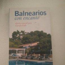 Libros: BALNEARIOS CON ENCANTO EDICION ESPECIAL PARA PROFESORADO SANRILLANA +DE 300 PAGINAS.. Lote 174236215
