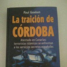 Libros: LA TRAICION DE CORDOBA PAUL GOEKEN UN ELECTRIZA TE THILLER DE ACTUALIDAD. Lote 174237235