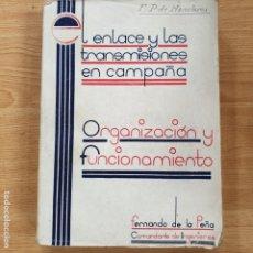 Libros: EL ENLACE Y LAS TRANSMISIONES EN CAMPAÑA ORGANIZACION Y FUNCIONAMENTO FERNANDO PEÑA 1936. Lote 174247820