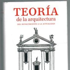 Libros: TEORÍA DE LA ARQUITECTURA. DEL RENACIMIENTO A LA ACTUALIDAD. - VV.AA.. Lote 174276900