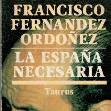 Libros: LA ESPAÑA NECESARIA - FRANCISCO FERNÁNDEZ ORDÓÑEZ. Lote 174277682