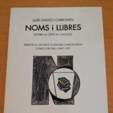 Libros: NOMS I LLIBRES (ENTRE LA CRÍTICA I L'ASSAIG) LLUÍS GASSÓ I CARBONELL. Lote 174315158