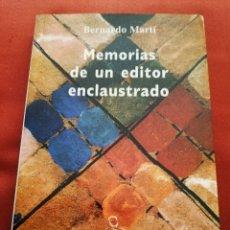 Libros: MEMORIAS DE UN EDITOR ENCLAUSTRADO (BERNARDO MARTÍ) CALIMA. Lote 174389139