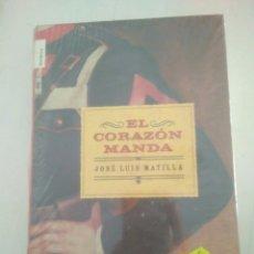 Libros: EL CORAZÓN MANDA JOSÉ LUIS MATILLA ROPA EDITORIAL HISTÓRICA. NUEVO PRECINTADO. Lote 174953320