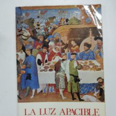 Libros: LA LUZ APACIBLE. NOVELA SOBRE STO. TOMÁS DE AQUINO Y SU TIEMPO / LOUIS DE WOHL. Lote 175078065