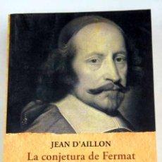 Livros em segunda mão: LA CONJETURA DE FERMAT.- AILLON, JEAN D. Lote 175100564