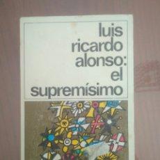 Libros: LUIS RICARDO ALONSO: EL SUPREMISIMO DESTINO LIBRO 119. Lote 175115248