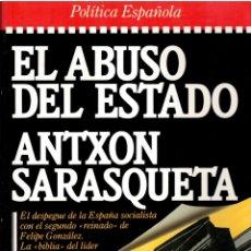 Livres: EL ABUSO DEL ESTADO - ANTXON SARASQUETA. Lote 175166978