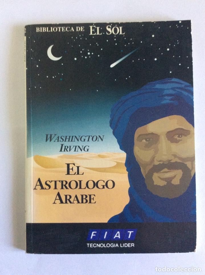 BIBLIOTECA DE EL SOL. EL ASTRÓLOGO ÁRABE. WASHINGTON IRVING. WASHINGTON IRVING. NR 152 (Libros sin clasificar)