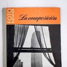 Libros: LA COMPOSICIÓN FOTOGRÁFICA Y VUESTRA CÁMARA. Lote 204825042