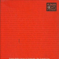 Libros: HUMAN RIGHTS ISSUES IN TEXTBOOKS THE TURKISH CASE. Lote 175461528