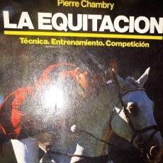 Libros: EQUITACION. TECNICA, ENTRENAMIENTO, COMPETICION. PIERRE CHAMBRY ELEMENTAL SECUNDARIA SUPERIOR HIGIEN. Lote 175518802