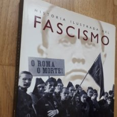 Libros: HISTORIA ILUSTRADA DEL FASCISMO ITALIANO / SUSAETA EDICIONES / TAPAS BLANDAS. Lote 175602093