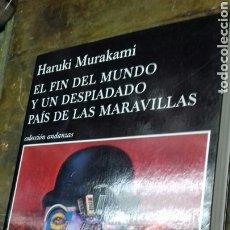 Libros: HARUKI MURAKAMI. EL FIN DEL MUNDO Y UN DESPIADADO PAIS DE LAS MARAVILLAS.. Lote 175802902