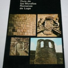 Libros: GUIA DE LAS MURALLAS ROMANAS DE LUGO, ADOLFO DE ABEL, MINISTERIO DE EDUCACION Y CIENCIA 1975, LIBRO. Lote 195249287