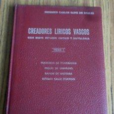 Libros: CREADORES LIRICOS VASCOS - CON BREVE ESTUDIO CRÍTICO Y ANTOLOGÍA - TOMO I . Lote 176026173