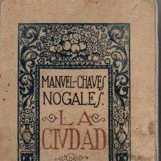 Libros: LA CIUDAD. ENSAYOS. - CHAVES NOGALES, MANUEL.. Lote 176117022