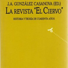 Libros: LA REVISTA EL CIERVO. HISTORIA Y TEORÍA DE CUARENTA AÑOS - GONZÁLEZ CASANOVA, JOSÉ ANTONIO, DIR.. Lote 176241334