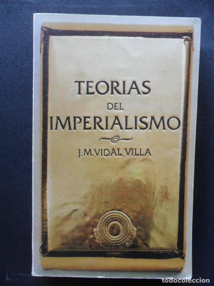 VIDAL VILLA, J.M. - TEORÍAS DEL IMPERIALISMO (Libros sin clasificar)