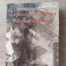 Libros: LEYENDAS DEL SANTO REINO DE JAÉN ** RODRÍGUEZ ARÉVALO, MANUEL. Lote 176616278