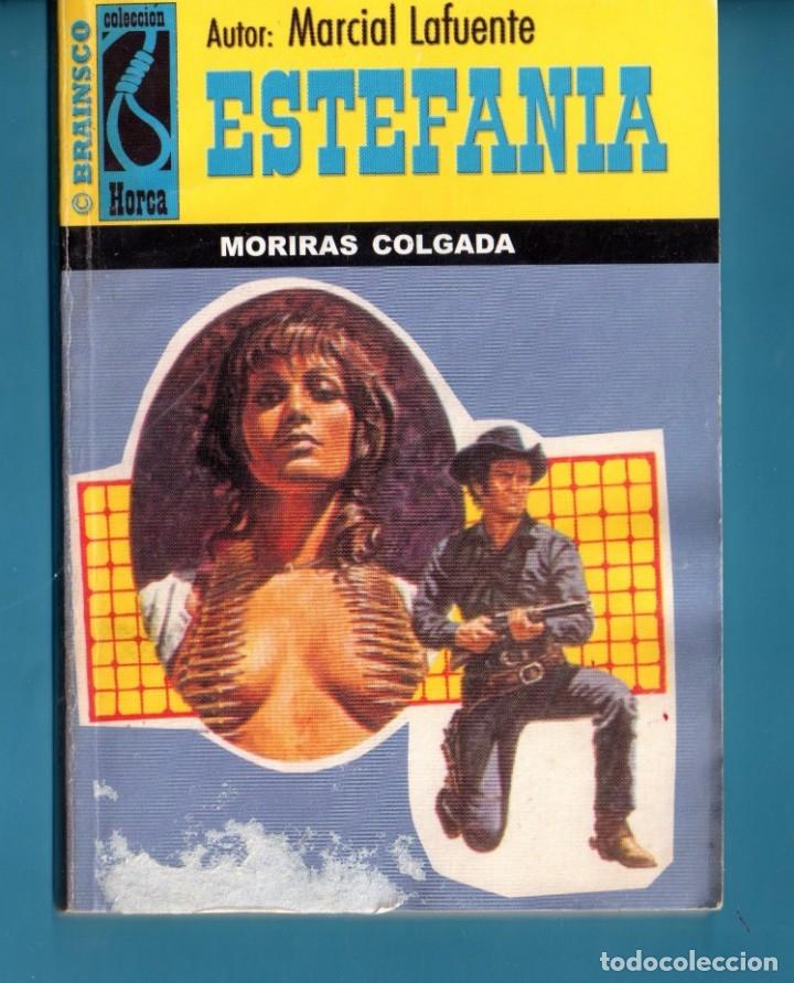 NOVELA DE ESTEFANÍA EDICIÓN BRAINSCO TITULO HORCA MORIRÁS COLGADOS Nº 195 H UNA ESTRELLA (Libros Nuevos - Literatura - Narrativa - Aventuras)
