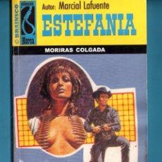 Libros: NOVELA DE ESTEFANÍA EDICIÓN BRAINSCO TITULO HORCA MORIRÁS COLGADOS Nº 195 H UNA ESTRELLA. Lote 176642982
